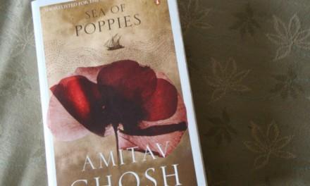 Sea of Poppies ~ Amitav Ghosh