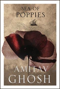 Sea of Poppies ~ Amitav Ghosh 1