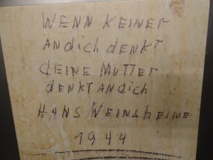 """""""When nobody thinks of you, your mother would think of you"""", inscription by Hans Weinsheimer, a youth imprisoned at the Gestapo prison"""